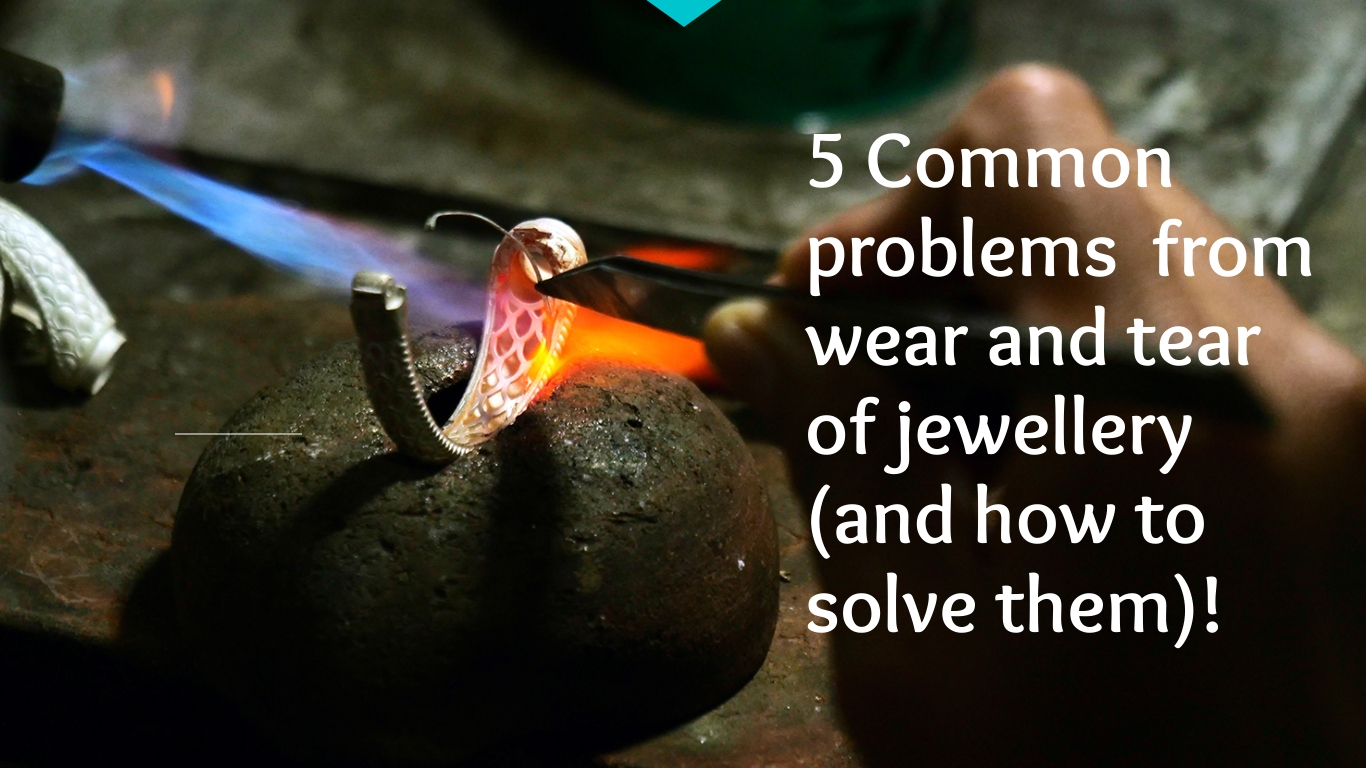 5 common problems from wear & tear of jewellery (& how to solve them)